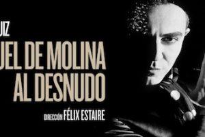 Miguel de Molina al desnudo un monologo biográfico