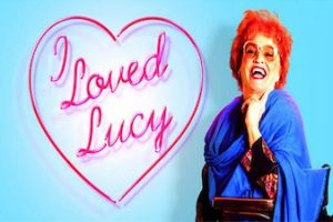 I loved Lucy en Arts Theatre