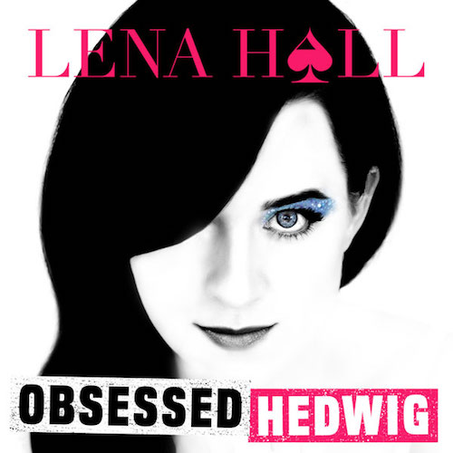 Lena Hall obsessed: Hedwig and the angry inch